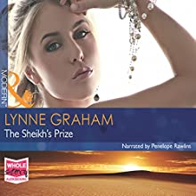The Sheikh's Prize (       UNABRIDGED) by Lynne Graham Narrated by Penelope Rawlins
