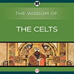 Wisdom of the Celts |  The Wisdom Series
