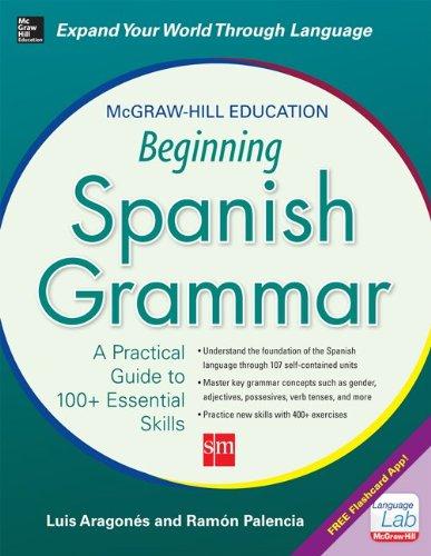 McGraw-Hill Education Beginning Spanish Grammar: A Practical