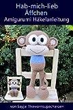 Hab-mich-lieb �ffchen Amigurumi H�kelanleitung (Gro�e Puppen zum Liebhaben 3)