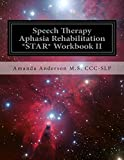 Speech Therapy Aphasia Rehabilitation *Star* Workbook II: Receptive Language
