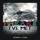 Freaks I've Met Hörbuch von Donald Jans Gesprochen von: Donald Jans