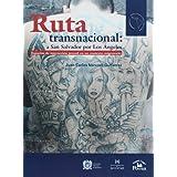 Ruta Transnacional: A San Salvador Por Los Ngeles (Am'rica Latina y el Nuevo Orden Mundial)