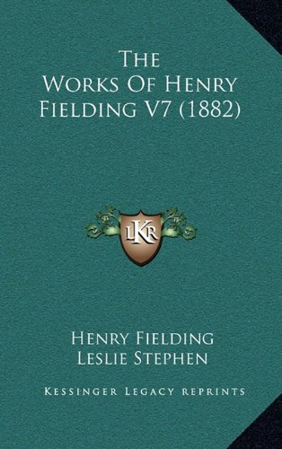 The Works of Henry Fielding V7 (1882)