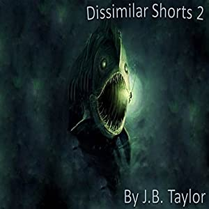 Dissimilar Shorts: Book 2 Audiobook