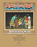 Juken The Uke: Blues, Ragtime & Hokum for Ukulele: Complete Tablature for the CD & More