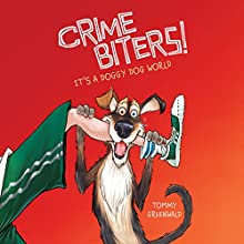 It's a Doggy Dog World: Crimebiters!, Book 2 Audiobook by Tommy Greenwald Narrated by Will Ropp