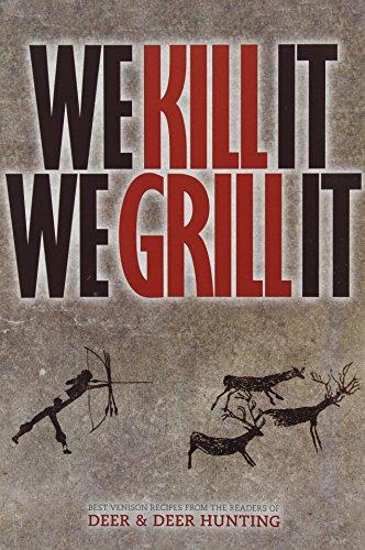 We Kill It We Grill It