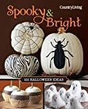 Country Living Spooky & Bright: 101 Halloween Ideas (Country Living (Hearst))