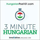 3-Minute Hungarian - 25 Lesson Series Audiobook Hörbuch von  Innovative Language Learning LLC Gesprochen von:  Innovative Language Learning LLC