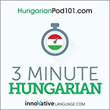 3-Minute Hungarian - 25 Lesson Series Audiobook | Livre audio Auteur(s) :  Innovative Language Learning LLC Narrateur(s) :  Innovative Language Learning LLC