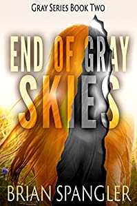 End Of Gray Skies: An Apocalyptic Thriller by Brian Spangler ebook deal