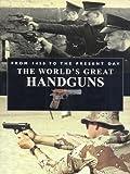 Worlds Great Handguns (1845091620) by Andrea Hopkins