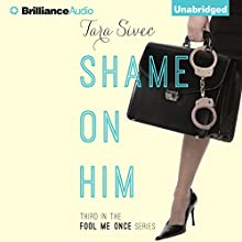 Shame on Him: Fool Me Once, Book 3 (       UNABRIDGED) by Tara Sivec Narrated by Amy McFadden