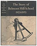 img - for The Story of Belmont Hill School, 1923-1973 book / textbook / text book