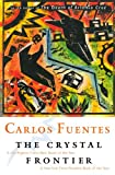 The Crystal Frontier (0156006200) by Fuentes, Carlos