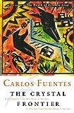 The Crystal Frontier (0156006200) by Fuentes, Carlos