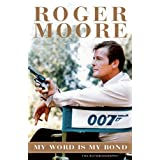 My Word is My Bond: The Autobiographyby Sir Roger Moore