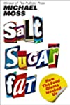 Salt Sugar Fat: How the Food Giants H...