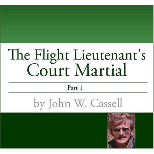 Flight Lieutenant's Court Martial-Part One (THE FLIGHT LIEUTENANT'S COURT MARTIAL)