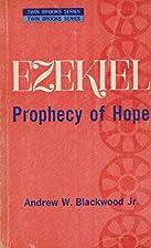 Ezekiel : prophecy of hope by Andrew…