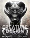 ZBrush Creature Design: Creating Dynamic Concept Imagery for Film and Games (1118024338) by Spencer, Scott