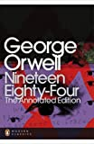 George Orwell Nineteen Eighty-Four: The Annotated Edition