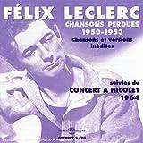 echange, troc Félix Leclerc - Chansons Perdues 1950-1953 : Chansons Et Versions Inédites