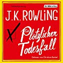 Ein plötzlicher Todesfall Audiobook by J.K. Rowling Narrated by Christian Berkel