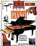 Le piano. Histoire, facture et �volution
