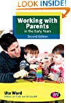 Working with Parents in the Early Yea...