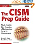 The CISM Prep Guide: Mastering the Fi...