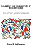 img - for Philosophy and the Evolution of Consciousness: Owen Barfield's Saving the Appearances by Daniel J. Smitherman (20-Feb-2001) Paperback book / textbook / text book