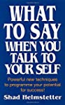 What to Say When You Talk to Yourself
