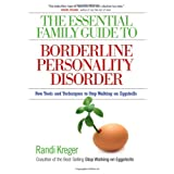 The Essential Family Guide to Borderline Personality Disorder: New Tools and Techniques to Stop Walking on Eggshellsby Randi Kreger