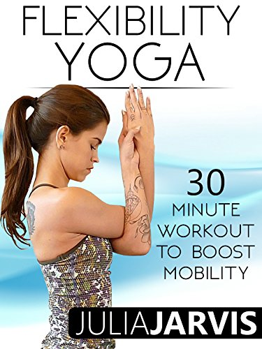 Flexibility Yoga 30 Minute Workout To Boost Mobility on Amazon Prime Instant Video UK