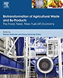 Biotransformation of Agricultural Waste and By-Products: The Food, Feed, Fibre, Fuel (4F) Economy
