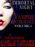 Immortal Night Vampire Series: The Anthology Of Vampire Books Volume 1