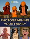 Photographing Your Family: And All th...