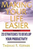 img - for Making Your Life Easier - 23 Strategies to Develop Your Productivity book / textbook / text book