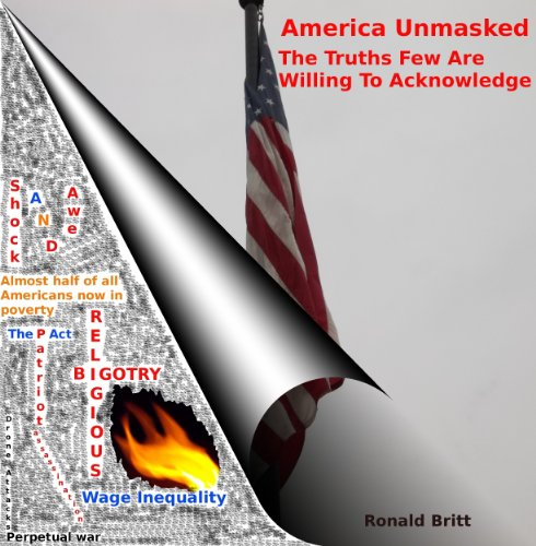 America Unmasked: The Truths Few Are Willing To Acknowledge