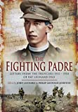 FIGHTING PADRE: Pat Leonard's Letters From the Trenches 1915-1918 (1848841590) by Leonard, John