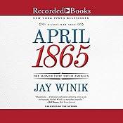 April 1865: The Month That Saved America | [Professor Jay Winik]