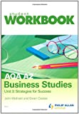AQA A2 Business Studies Workbook Unit 3: Strategies for success (AQA A Level Business)