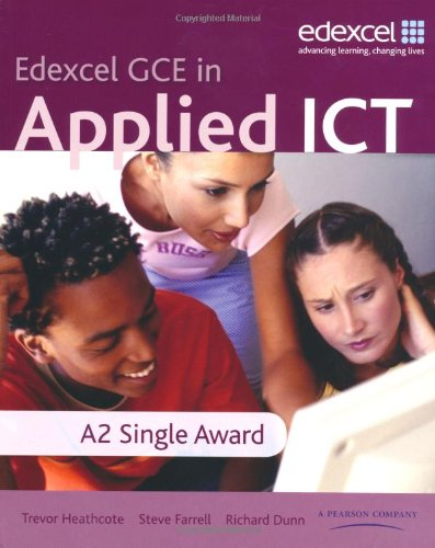 Edexcel GCE in Applied ICT: A2 Applied ICT Student Book and ActiveBook CD-ROM (Single User Site Lice