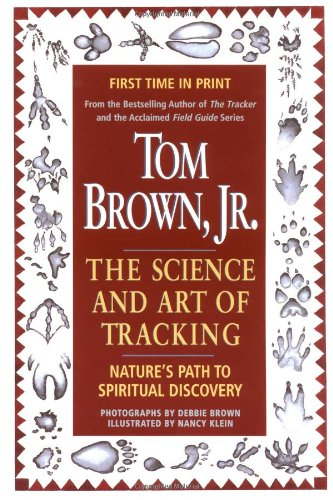 Tom Brown's Science and Art of Tracking