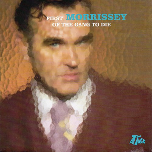 Morrissey - The First Of The Gang To Die EP - Zortam Music