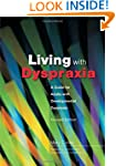Living with Dyspraxia: A Guide for Ad...