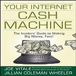 Your Internet Cash Machine | Joe Vitale,Jillian Coleman Wheeler