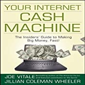 Your Internet Cash Machine | [Joe Vitale, Jillian Coleman Wheeler]